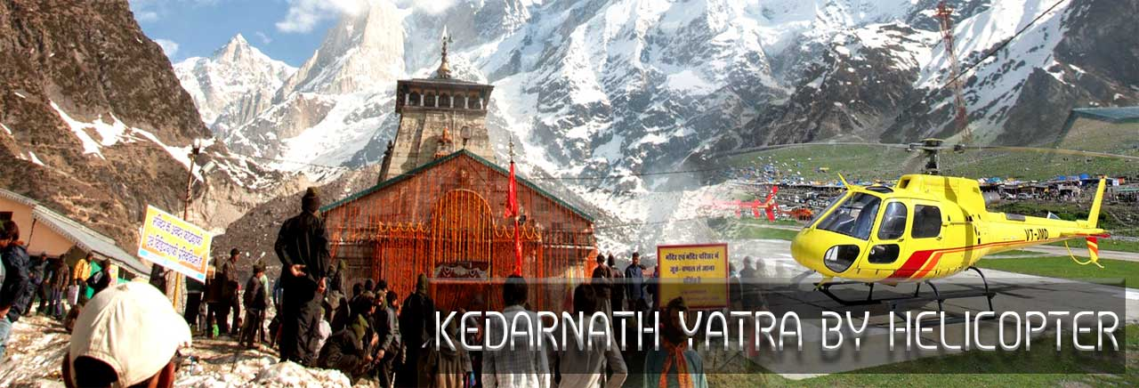 Kedarnath Yatra by Helicopter, Helicopter Tour for Kedarnath
